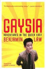 Gaysia : Adventures in the Queer East - Benjamin Law