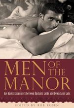 Men of the Manor : Erotic Encounters Between Upstairs Lords and Downstairs Lads - Rob Rosen