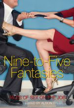 Nine-to-Five Fantasies : Tales of Sex on the Job
