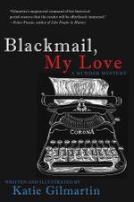 Blackmail, My Love : A Murder Mystery - Katie Gilmartin