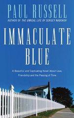 Immaculate Blue : A Novel - Paul Russell