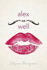 Alex as Well - Alyssa Brugman
