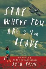 Stay Where You Are & Then Leave - John Boyne