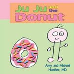 Ju Ju and the Donut - Amy Huether