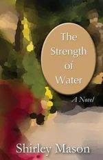 The Strength of Water - Shirley Mason
