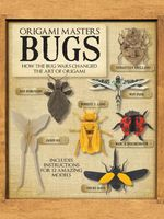 Origami Masters : Bugs: How the Bug Wars Changed the Art of Origami