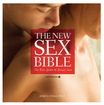 The New Sex Bible : The Complete Guide to Sexual Love - Jessica O'Reilly
