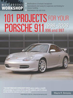 101 Projects for Your Porsche 911 996 and 997 1998-2008 - Wayne R. Dempsey
