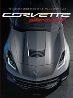 Corvette Stingray : The Seventh Generation of America's Sports Car - Larry Edsall