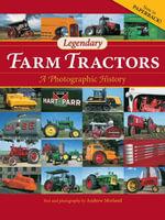 Legendary Farm Tractors : A Photographic History - Andrew Morland