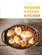 The Modern Kosher Kitchen : More than 125 Inspired Recipes for a New Generation of Kosher Cooks - Ronnie Fein