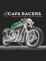 Cafe Racers : Speed, Style, and Ton-Up Culture - Michael Lichter
