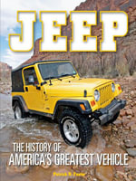 Jeep : The History of America's Greatest Vehicle - Patrick R. Foster