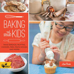 Baking with Kids : Make Breads, Muffins, Cookies, Pies, Pizza Dough, and More! - Leah Brooks