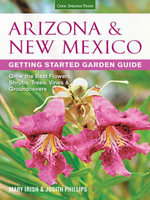 Arizona & New Mexico Getting Started Garden Guide - Judith Phillips