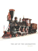Art of the Locomotive - Ken Boyd