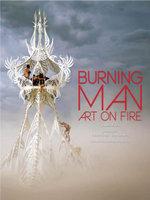 The Art of Burning Man : Seven Days Ablaze - Sidney Erthal