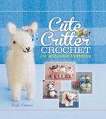 Cute Critter Crochet - Maki Oomachi