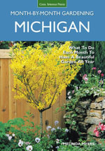 Michigan Month-by-Month Gardening - Melinda Myers