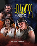 Hollywood Makeup Lab : Industry Secrets and Techniques - Bruna Nogueira