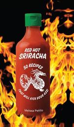 Red Hot Sriracha - Melissa Petitto