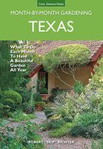 Texas Month by Month Gardening - Robert Richter