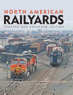 North American Railyards, Updated and Expanded Edition - Michael Rhodes