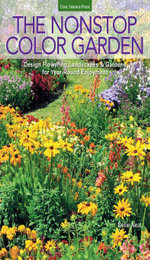 The Nonstop Color Garden : Design Flowering Landscapes & Gardens for Year-round Enjoyment - Nellie Neal