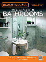 Black & Decker The Complete Guide to Bathrooms, Updated 4th Edition : Design * Update * Remodel * Improve * Do It Yourself - Editors of Cool Springs Press