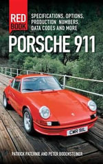 Porsche 911 Red Book 3rd Edition : Specifications, Options, Production Numbers, Data Codes and More - Patrick Paternie