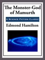 The Monster-God of Mamurth - Edmond Hamilton
