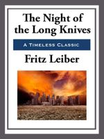 The Night of the Long Knives - Fritz Leiber