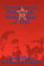 Economic and Philosophic Manuscripts of 1844 - Karl Marx