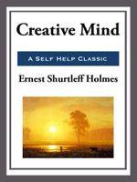 Creative Mind - Ernest Shurtleff Holmes