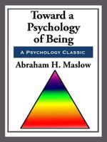Toward a Psychology of Being - Abraham H. Maslow