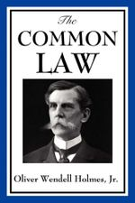 The Common Law - Jr. Oliver Wendell Holmes