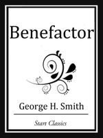 Benefactor - George H. Smith