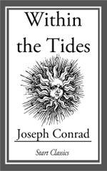 Within the Tides : (Unexpurgated Start Classics) - Joseph Conrad