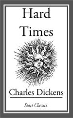 Hard Times : (Unexpurgated Start Classics) - Charles Dickens