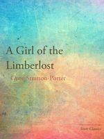 A Girl of the Limberlost : Start Classics - Gene Stratton Porter