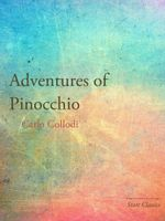 Adventures of Pinocchio : Start Classics - Carlo Collodi