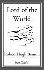 Lord of the World - Robert Hugh Benson