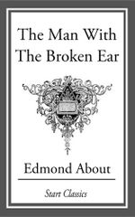 The Man with the Broken Ear - Edmond About
