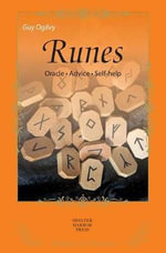 Runes: The Alphabet of the Gods : Library of Oracles for Guidance and Self Awareness - Guy Ogilvy