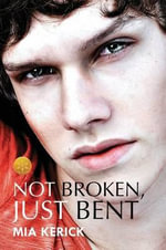 Not Broken, Just Bent [Library Edition] - Mia Kerick