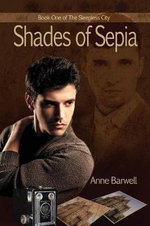 Shades of Sepia - Anne Barwell