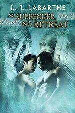 No Surrender, No Retreat - L J Labarthe