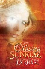 Chasing Sunrise - Lex Chase