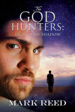 The God Hunters : Light and Shadow - Mark Reed