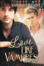 Love Like Vampires - Karenna Colcroft